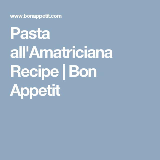 Pasta all'Amatriciana Recipe | Bon Appetit
