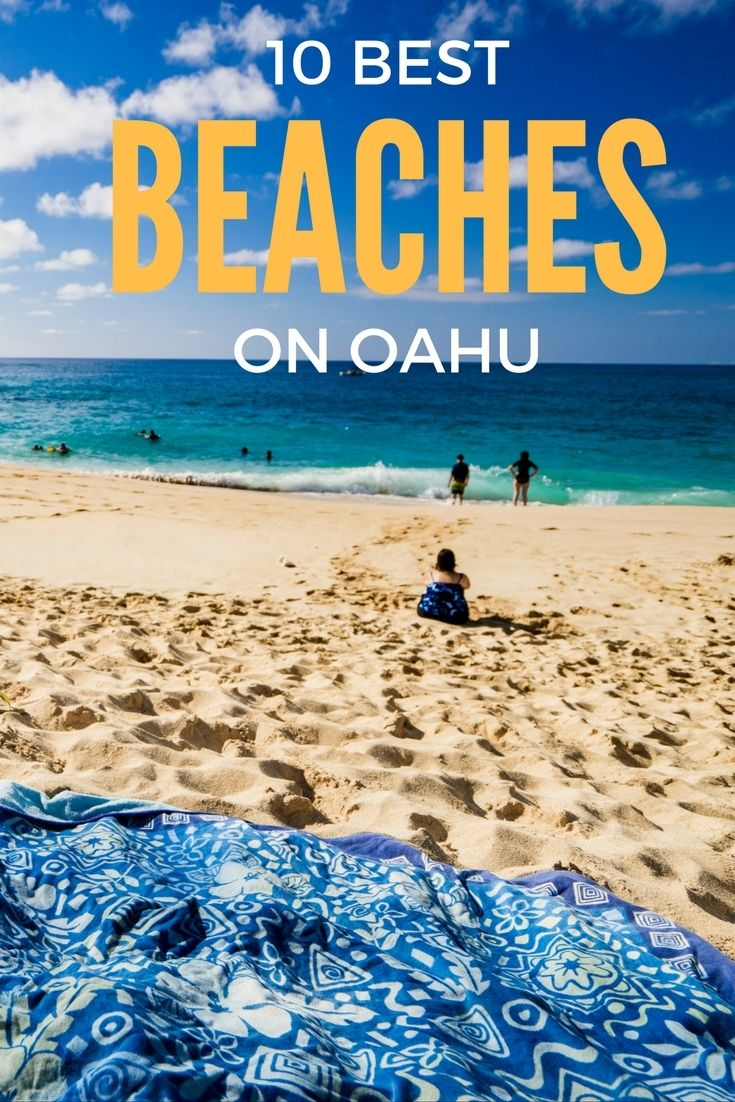 10 BEST BEACHES ON OAHU After over a year of exploring, here are our top 10 favorite beaches on the island.