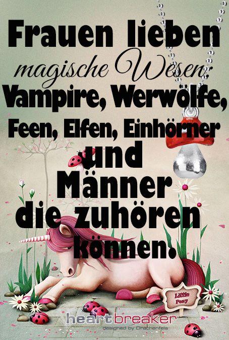 Frauen lieben magische Wesen: Vampire, Werwölfe, Feen, Elfen, Einhörner und Männer, die zuhören können.