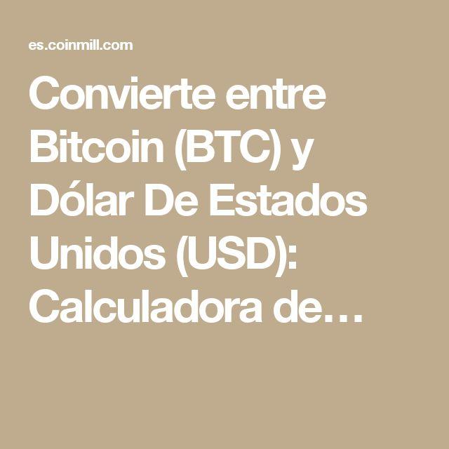 Convierte entre Bitcoin (BTC) y Dólar De Estados Unidos (USD): Calculadora de…