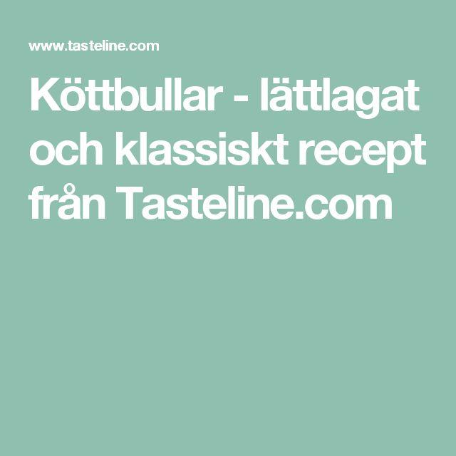 Köttbullar - lättlagat och klassiskt recept från Tasteline.com