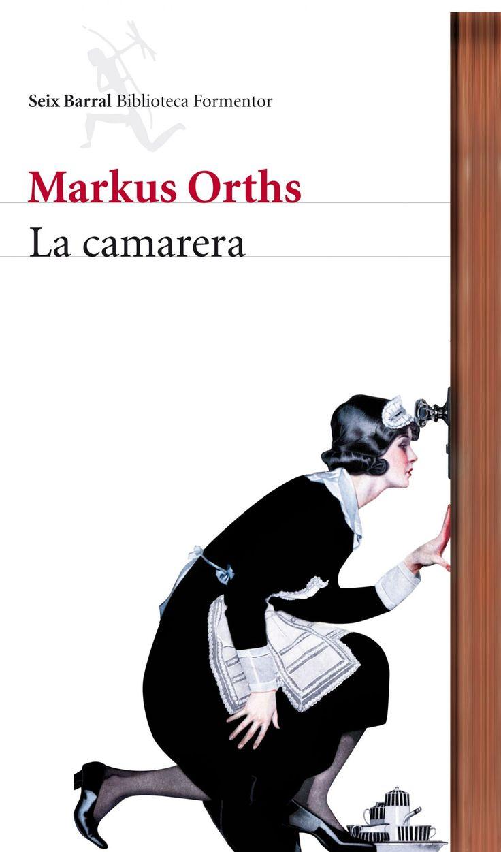 La camarera de Markus Orths.Signatura: CLUB 135 - 143 pag. - 25 ejemplares. Literatura alemana.