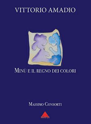 """L'arte di Vittorio Amadio: Perché no? Ecco la bozza delle copertine di """"Minù e il regno dei colori"""", prossima pubblicazione di Vittorio Amadio"""