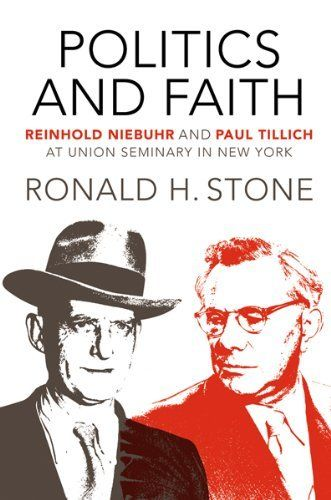 Politics and Faith: Reinhold Niebuhr and Paul Tillich at Union Seminary in New York (Mercer Tillich Series) by Ronald H. Stone. Save 28 Off!. $32.40. Publisher: Mercer University Press (November 30, 2012). Series - Mercer Tillich. Publication: November 30, 2012. 560 pages      > > > > > Click image!