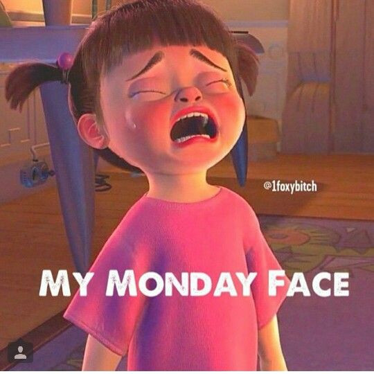 My Monday to Friday face !!!!!