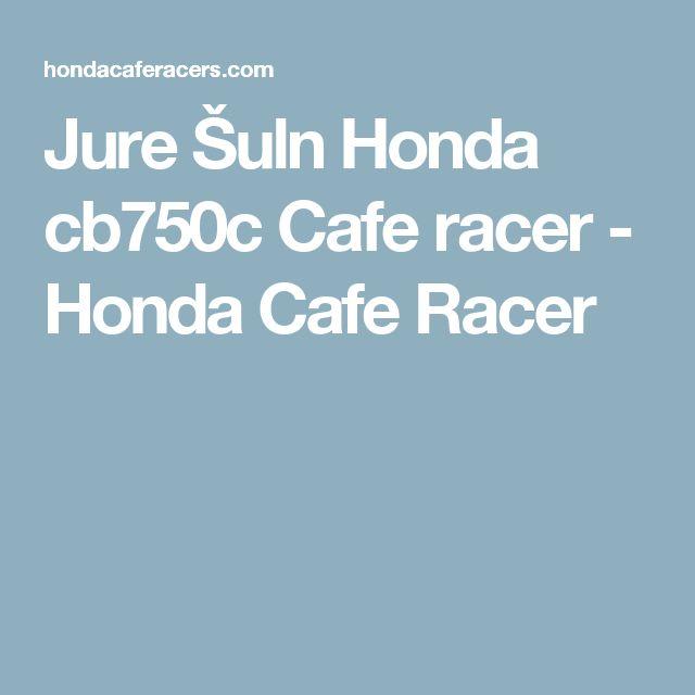 Jure Šuln Honda cb750c Cafe racer - Honda Cafe Racer