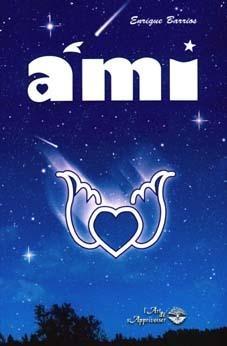 Ami, el niño de las estrellas. By Enrique Barrios