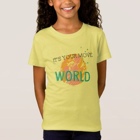 It's Your Move World T-Shirt - click/tap to personalize and buy