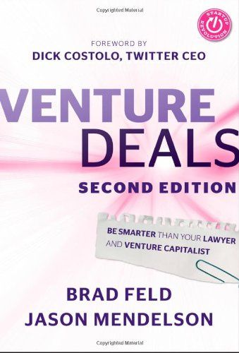 Venture Deals: Be Smarter Than Your Lawyer and Venture Capitalist: Amazon.co.uk: Dick Costolo, Brad Feld, Jason Mendelson: 9781118443613: Books