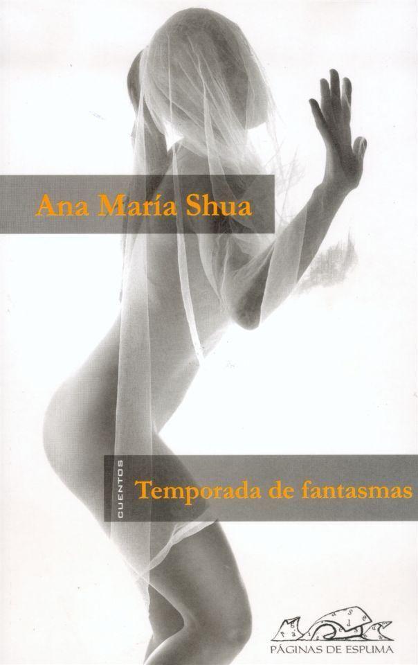 Ana María Shua: Temporada de fantasmas  Temporada de fantasmas (Pá...