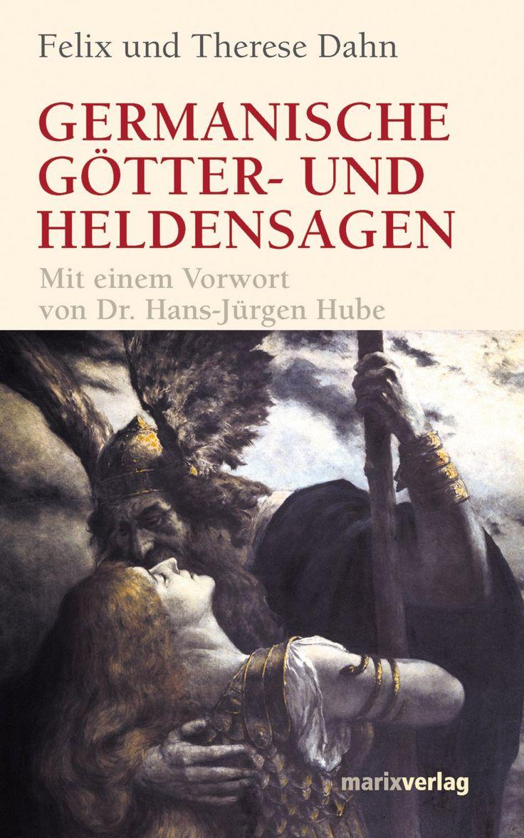 Felix & Therese Dahn   Germanische Götter- und Heldensagen