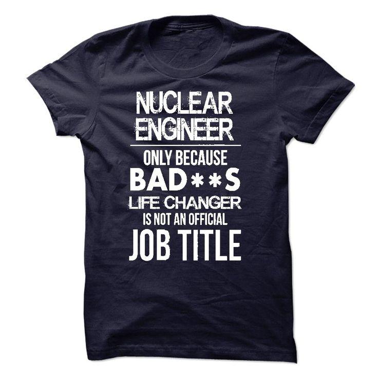 Nuclear Engineer T-Shirt T Shirt, Hoodie, Sweatshirt