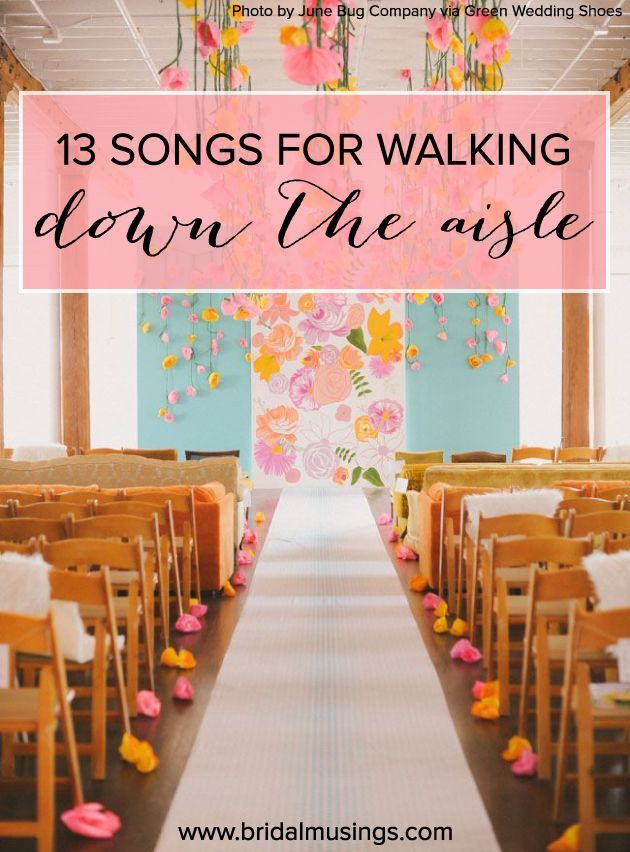 13 Processional Songs For Your Walk Down The Aisle