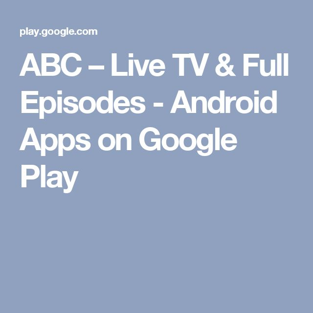 ABC – Live TV & Full Episodes - Android Apps on Google Play