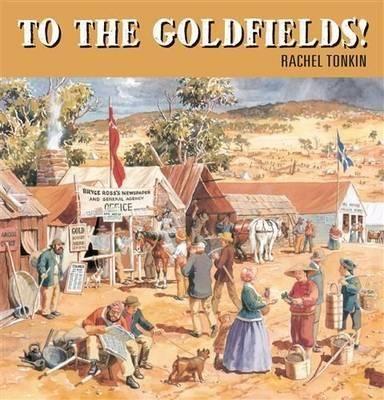 (Own) To the goldfields by Rachel Tonkin