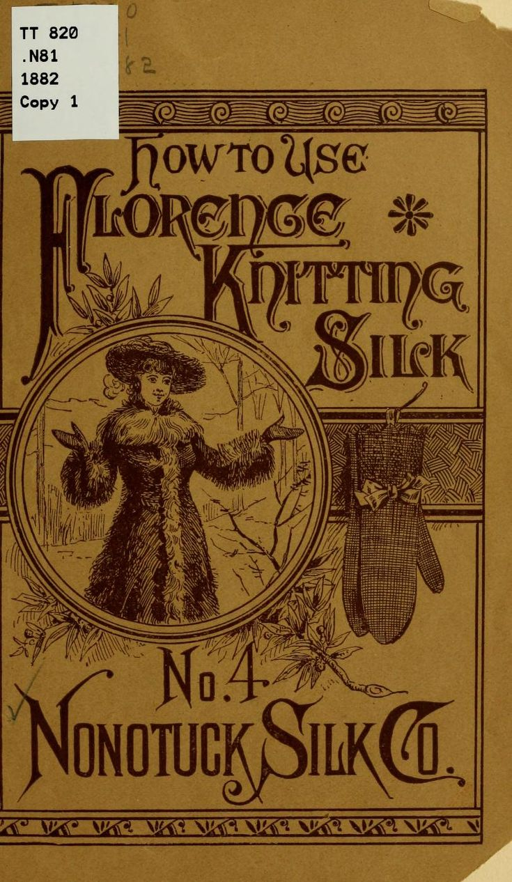 """""""How To Use Florence Knitting Silk, No. 4"""" by: Nonotuck Silk Co. (1882) 