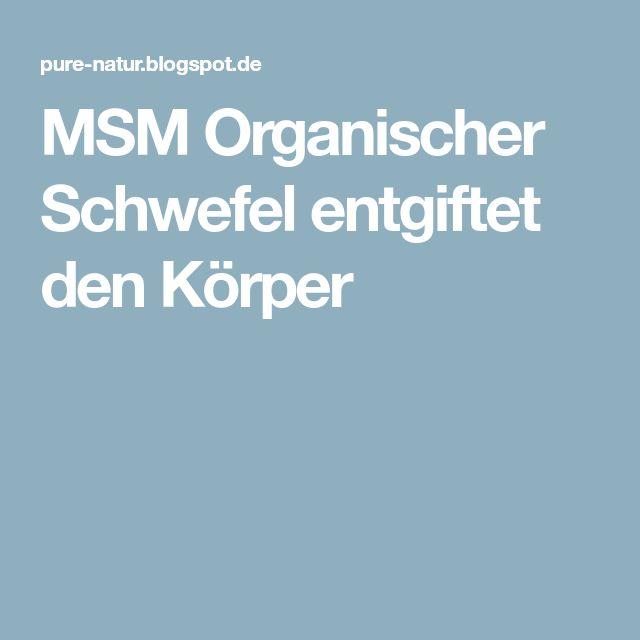 MSM Organischer Schwefel entgiftet den Körper