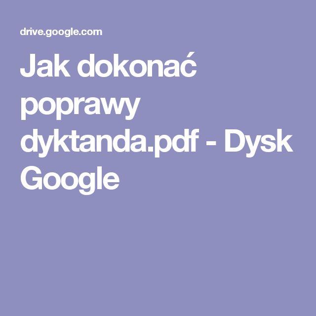 Jak dokonać poprawy dyktanda.pdf - Dysk Google