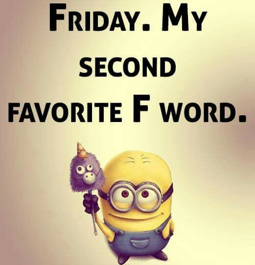 Funny Friday Quotes Humor: Minion Friday Quotes - Google Search