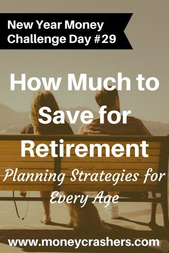 How Much to Save for Retirement – Planning Strategies for Every Age http://www.moneycrashers.com/how-much-save-retirement-planning-strategies-age/