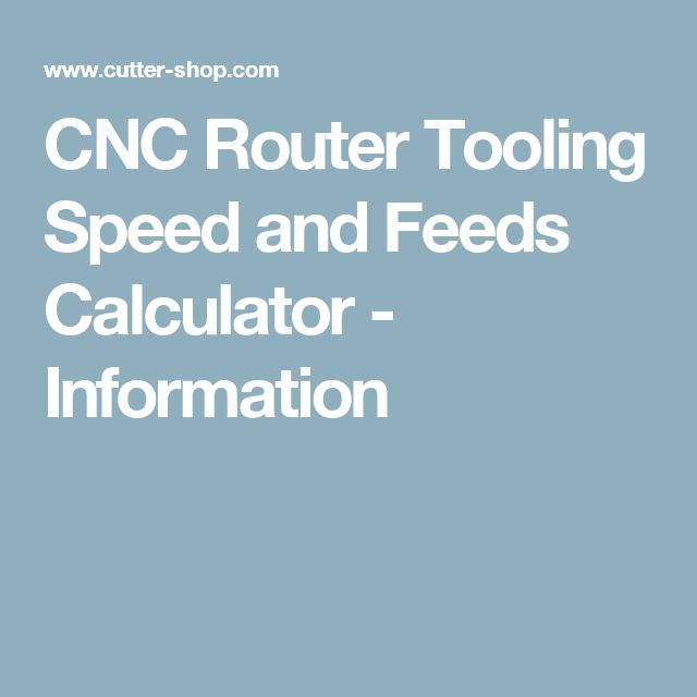 CNC Router Tooling Speed and Feeds Calculator - Information