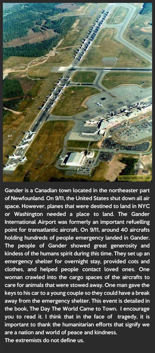 """I need to read the book """"The Day the World Came to Town """" about the events of the day of our 911 tragedy. Pictures That Will Restore Your Faith In Humanity 