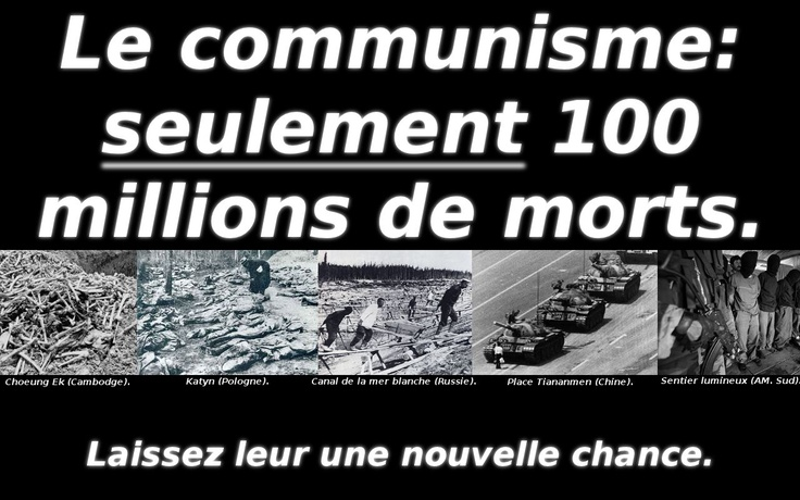 Le communisme seulement 100 millions de morts... laissez leur une nouvelle chance