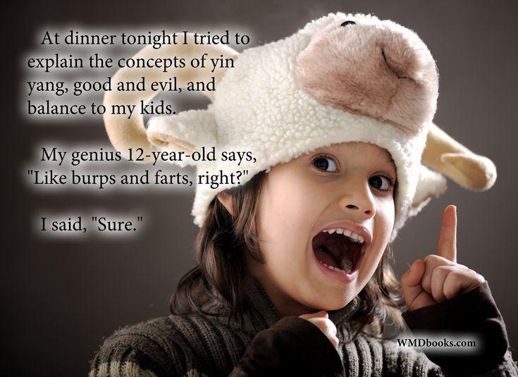 Philosophically challenged... #kids #parenting #funny #humor #quoteoftheday . WMDbooks.com