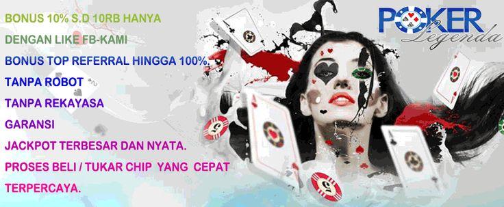 Poker Online Indonesia Terpercaya. Dapatkan sekarang juga bonus top referral hingga 100%. Hanya di http://www.pokerlegenda.net