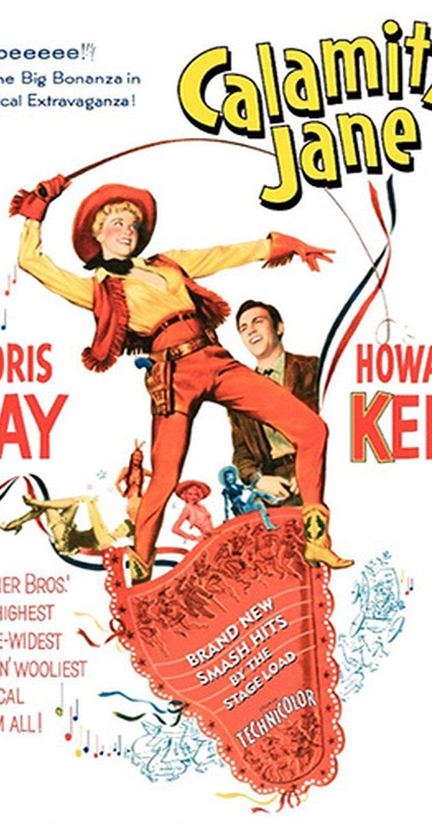 Directed by David Butler.  With Doris Day, Howard Keel, Allyn Ann McLerie, Philip Carey. The story of Calamity Jane, her saloon, and her romance with Wild Bill Hickok.