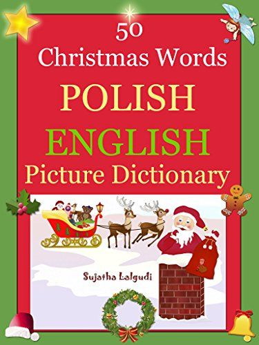 Bilingual Polish: 50 Christmas Words (Polish picture Dictionary): Polish English Picture Dictionary, Bilingual Picture Dictionary,Polish picture book,Polish ... Polish English Dictionary Book 25):   h2Read this Christmas children's book in Polish FREE as part of your Prime or Kindle Unlimited membership/h2br /h3Children's English-Polish Picture Dictionary (Bilingual Picture Dictionary) /h3br /(Parallel Text English/Polish) - Christmas Words Picture book/bbr /Fist Christmas words: Chris...