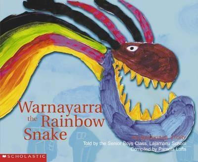 Warnayarra : The Rainbow Snake : An Aboriginal Story - Pamela Lofts