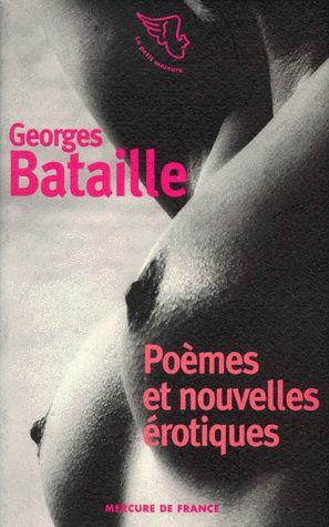 Poèmes et nouvelles érotiques - GEORGES BATAILLE