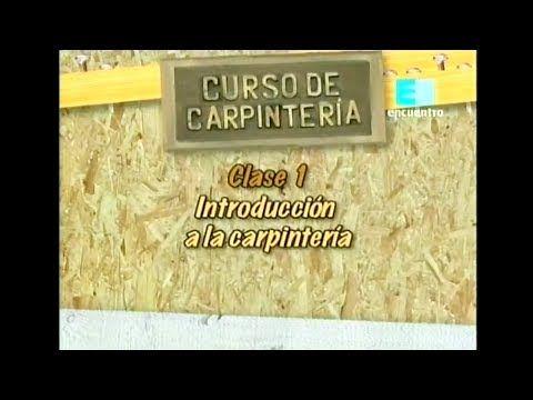 Curso de Carpintería - Cap. 1 (Introducción a la carpintería) - YouTube