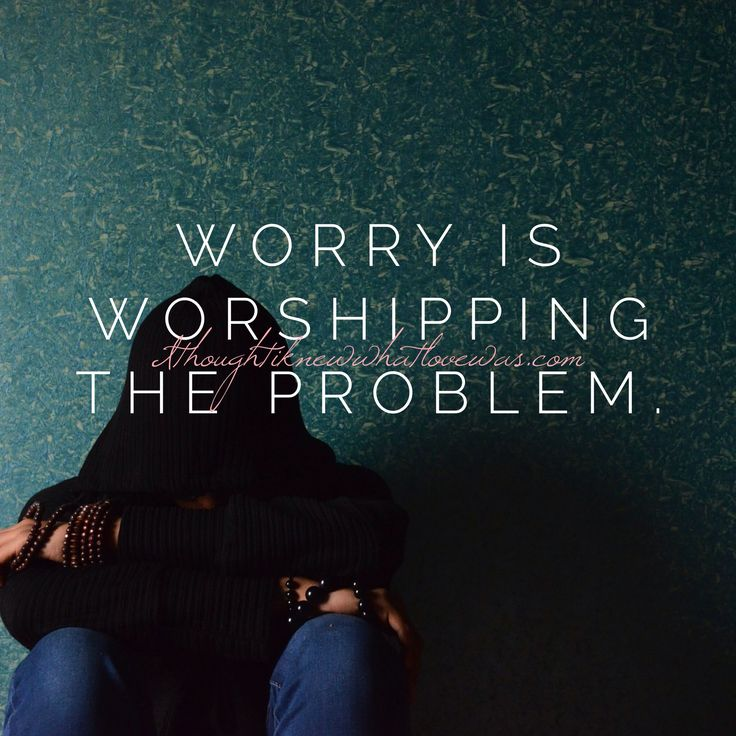 "At first I thought, ""That's just not true!"" But, if worry is controlling my thoughts, isn't it???? Truth is, I think I am giving all myself to the problem."