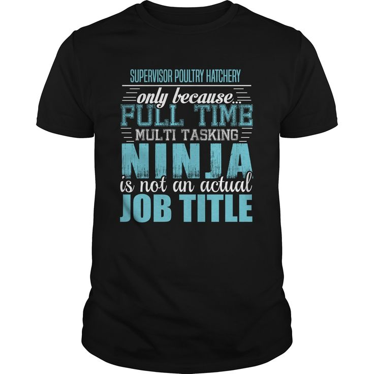 SUPERVISOR POULTRY HATCHERY Ninja T-Shirts, Hoodies. GET IT ==► https://www.sunfrog.com/LifeStyle/SUPERVISOR-POULTRY-HATCHERY-Ninja-T-shirt-Black-Guys.html?id=41382
