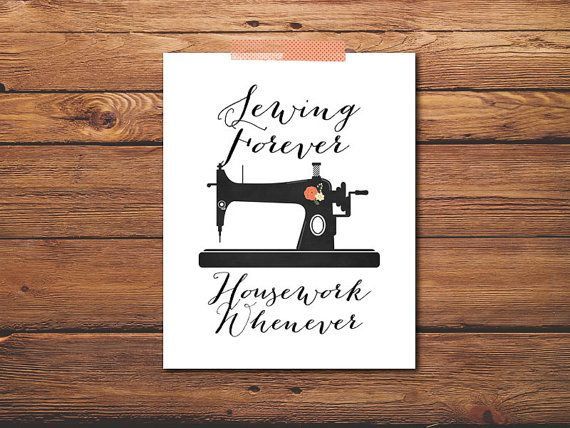 Sewing Quote Print  Sewing Machine  Housework by PrintableQuirks, $5.00