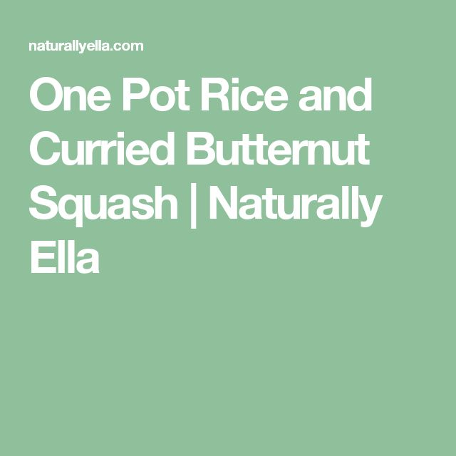 One Pot Rice and Curried Butternut Squash | Naturally Ella
