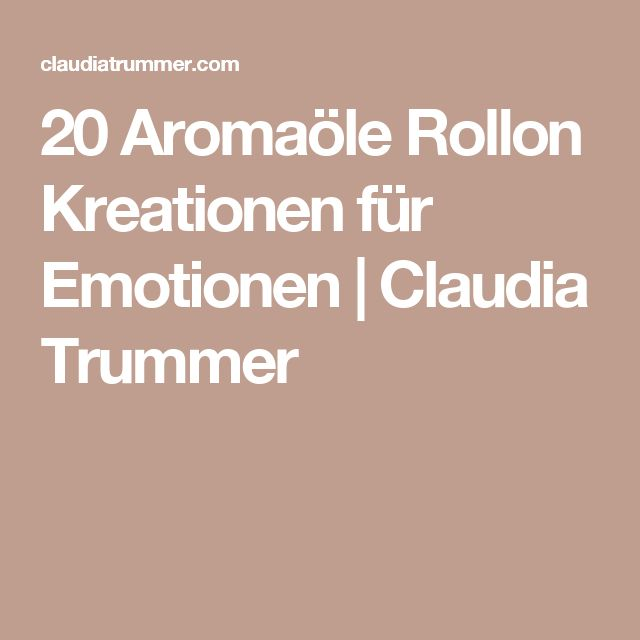 20 Aromaöle Rollon Kreationen für Emotionen   Claudia Trummer