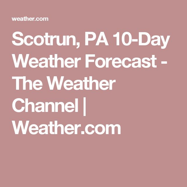 Scotrun, PA 10-Day Weather Forecast - The Weather Channel | Weather.com