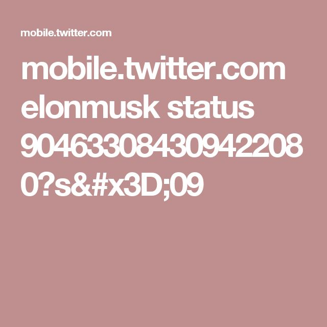 mobile.twitter.com elonmusk status 904633084309422080?s=09