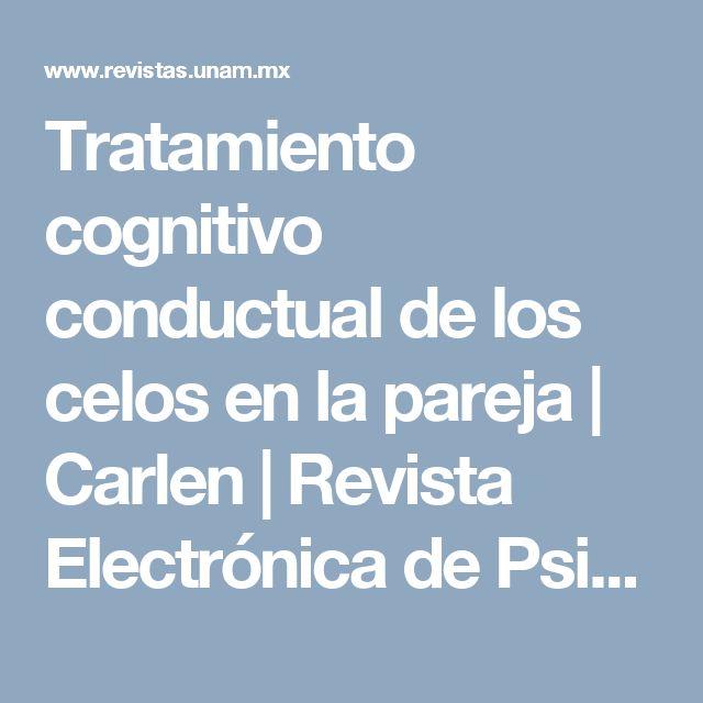 Tratamiento cognitivo conductual de los celos en la pareja | Carlen | Revista Electrónica de Psicología Iztacala