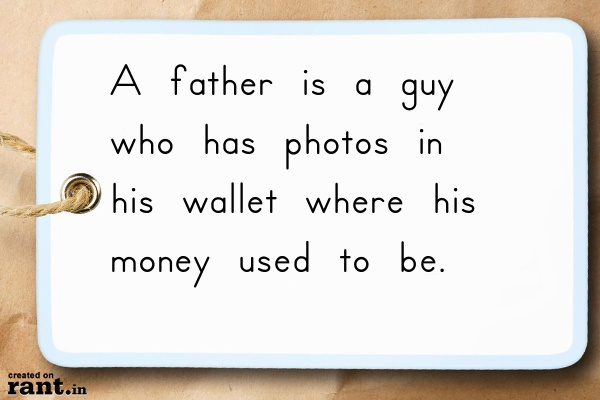 A father is a guy who has photos in his wallet where his money used to be.Desserts, Dogs, Image, Rant, Fathers, Dr. Who, Inspiration Bad Assery, A Guys Who, The Roller Coasters