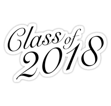 Class of 2018 Stickers.  Black and white.  For the high school or college graduate.