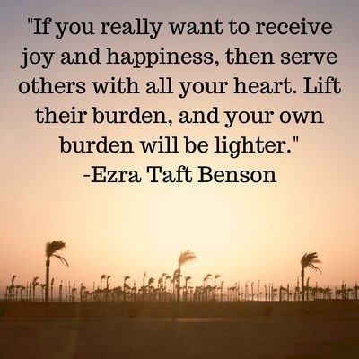 If you really want to receive joy and happiness, then serve others with all your heart. Lift their burden, and your own burden will be light...