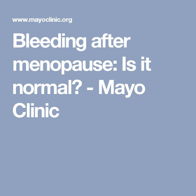 Bleeding after menopause: Is it normal? - Mayo Clinic