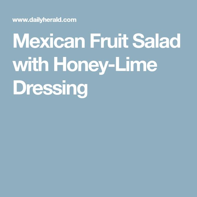 Mexican Fruit Salad with Honey-Lime Dressing