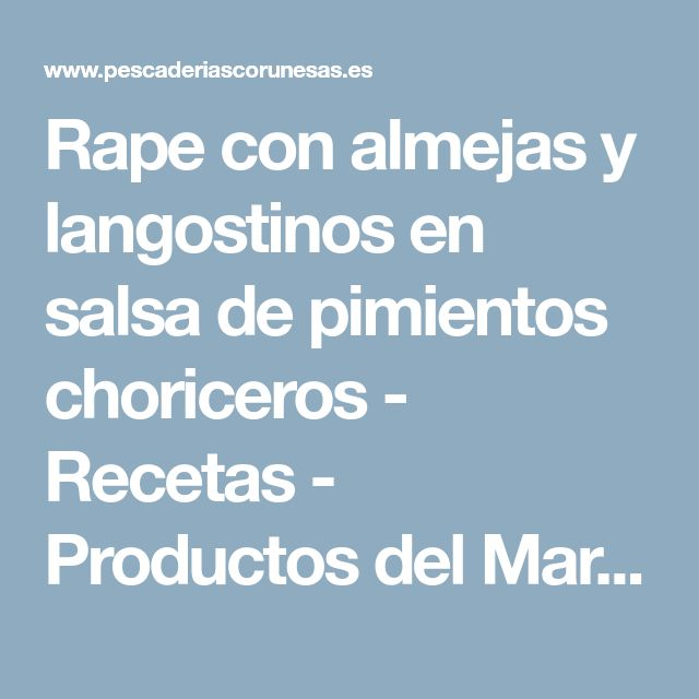 Rape con almejas y langostinos en salsa de pimientos choriceros - Recetas - Productos del Mar - Pescaderias Coruñesas