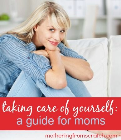 Do you struggle taking care of yourself? You're not alone. Moms are SO good at taking care of others, we often neglect ourselves. Read here how to gain some self-care perspective! http://motheringfromscratch.com/2014/07/16/encouragement-moms-taking-care-of-yourself/