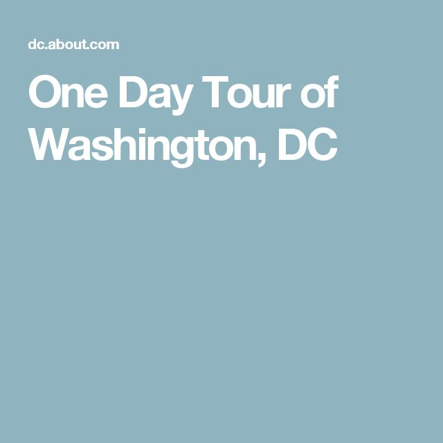 One Day Tour of Washington, DC